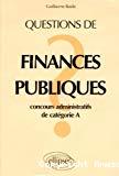Questions de finances publiques. Concours administratifs de catégorie A.