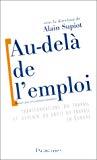 Au-delà de l'emploi. Transformations du travail et devenir du droit du travail en Europe. Rapport pour la Commission européenne.
