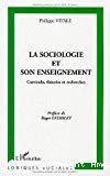 La sociologie et son enseignement. Curricula, théories et recherches.