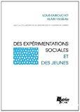 Des expérimentations sociales et des jeunes.