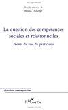 La question des compétences sociales et relationnelles : points de vue de praticiens.