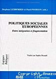 Politiques sociales européennes. Entre intégration et fragmentation.