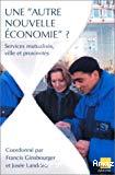 Une autre nouvelle économie ? Services mutualisés, ville et proximités.