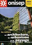 Les métiers de l'architecture, de l'urbanisme et du paysage.