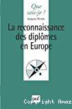 La reconnaissance des diplômes en Europe.