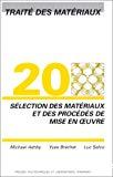 Traité des matériaux. 20. Sélection des matériaux et des procédés de mise en oeuvre.
