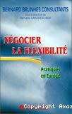 Négocier la flexibilité. Pratiques en Europe.