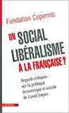 Un social-libéralisme à la française ? Regards critiques sur la politique économique et sociale de Lionel Jospin.