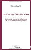 Productivité et régulation (première et seconde partie). Processus de valorisation et théorie de la répartition.