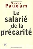 Le salarié de la précarité. Les nouvelles formes de l'intégration professionnelle.