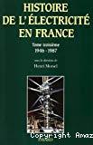 Histoire générale de l'électricité en France. Tome troisième. Une oeuvre nationale