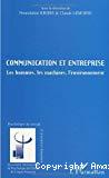 Communication et entreprise : les hommes, les machines, l'environnement.