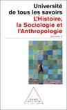 Université de tous les savoirs. Vol. 2 : L'histoire, la Sociologie et l'Anthropologie.