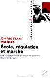 Ecole, régulation et marché. Une comparaison de six espaces scolaires locaux en Europe.