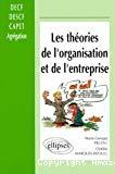 Les théories de l'organisation et de l'entreprise. Des courants fondateurs aux pratiques actuelles.