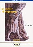 Le métier d'ergonome. Séminaire Paris 1, 17-31 mai 2002.
