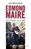 Edmond Maire, une histoire de la CFDT