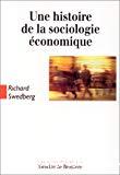 Une histoire de la sociologie économique.