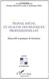 Travail social et analyse des pratiques professionnelles. Dispositifs et pratiques de formation.