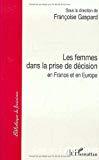 Les femmes dans la prise de décision en France et en Europe. Demain la parité.