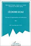 L'économie sociale. Formes d'organisation et institutions. Tome 2. XIXe journées de l'Association d'économie sociale.