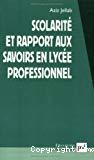 Scolarité et rapport aux savoirs en lycée professionnel.