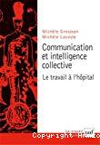 Communication et intelligence collective. Le travail à l'hôpital.