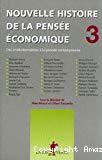 Nouvelle histoire de la pensée économique. Tome 3 : des institutionnalistes à la période contemporaine.