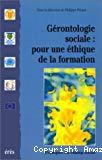 Gérontologie sociale : pour une éthique de la formation.