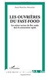 Les ouvrières du fast-food. Les enjeux sociaux du flux tendu dans la restauration rapide.