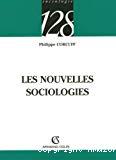 Les nouvelles sociologies : constructions de la réalité sociale.