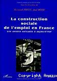 La construction sociale de l'emploi en France.