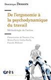 De l'ergonomie à la psychodynamique du travail : Méthodologie de l'action.