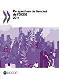 Perspectives de l'emploi de l'OCDE 2014