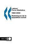 Labour force statistics : 1982-2002. Statistiques de la population active : 1982-2002.