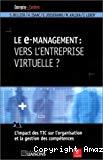 Le e-management : vers l'entreprise virtuelle ?