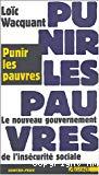 Punir les pauvres : le nouveau gouvernement de l'insécurité sociale.