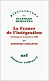 La France de l'intégration. Sociologie de la nation en 1990.