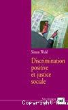 Discrimination positive et justice sociale.