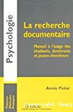 La recherche documentaire : manuel à l'usage des étudiants, doctorants et jeunes chercheurs.