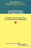 Vygotski : lectures et perspectives de recherches en éducation : suivi d'un inédit en français de L.S. Vygotski.