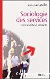Sociologie des services : entre marché et solidarité.