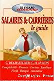 Guide des salaires & carrières. Comptabilité, finance, gestion, juridique, fiscal, banque, assurance.