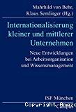 Internationalisierung kleiner und mittlerer Unternehmen. Neue entwicklungen bei Arbeitsorganisation und Wissensmanagement.