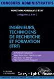 Ingénieurs, techniciens de recherche et de formation (ITRF) : Fonction publique d'Etat, catégories A, B et C.
