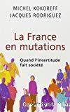 La France en mutations : quand l'incertitude fait société.