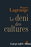 Le déni des cultures