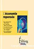 L'économie repensée. Le renouveau théorique, le marché dans la société, la globalisation, la croissance et l'emploi, les politiques économiques.