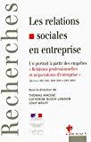 Les relations sociales en entreprise : Un portrait à partir des enquêtes Relations professionnelles et négociations d'entreprise