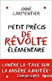 Petit précis de révolte élémentaire : contre la taxe sur la misère ajoutée.